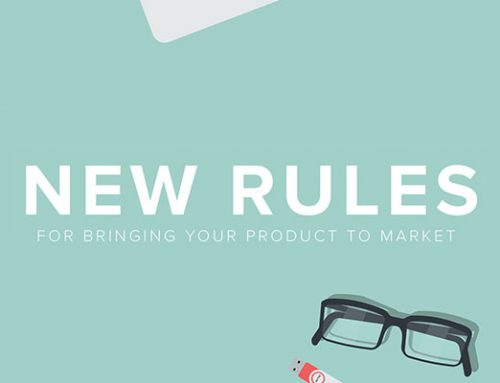 New Rules for Bringing Your Product to Market