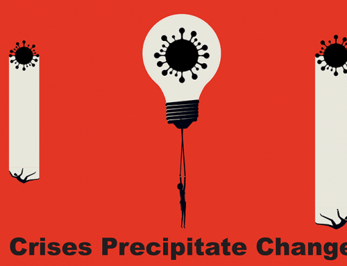 Crises Precipitate Change