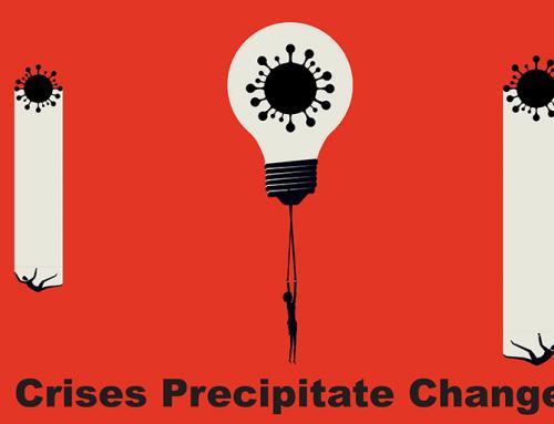 Crises Precipitate Change